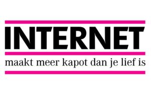 Internet maakt meer kapot dan je lief is