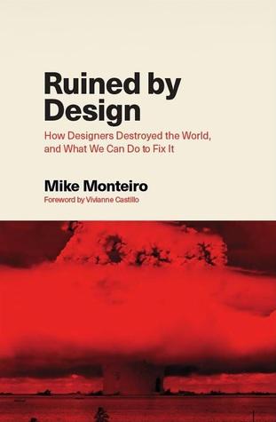 Omslag van 'Ruined By Design' van Mike Monteiro